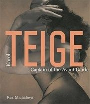 Karel Teige Captain of the Avant-Garde