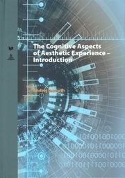 The Cognitive Aspects of Aesthetic Experience - Introduction