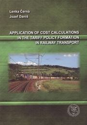 Application of Cost Calculations in the Tariff Policy Formation in Railway Transport