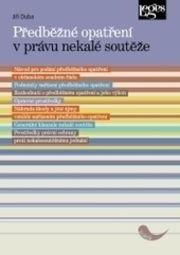 Předběžné opatření v právu nekalé soutěže (Jiří Duba
