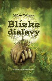 Milan Zelinka - Blízke diaľavy