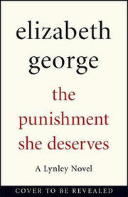 The Punishment She Deserves : An Inspector Lynley Novel: 17