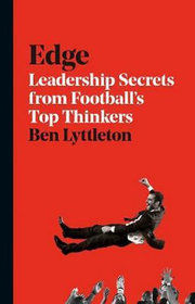 Edge : Leadership Secrets from Footballs´s Top Thinkers