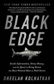 Black Edge : Inside Information, Dirty Money, and the Quest to Bring Down the Most Wanted Man on Wall Street
