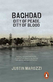 Baghdad : City of Peace, City of Blood