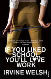 If You Liked School, You´ll Love Work