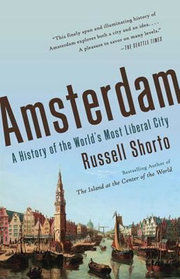 Amsterdam - A History of the World´s Most Liberal City