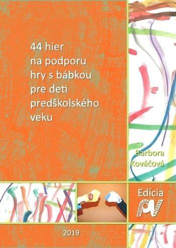a6d4ce00f 44 hier na podporu hry s bábkou pre deti predškolského veku, 2.  prepracované vydanie