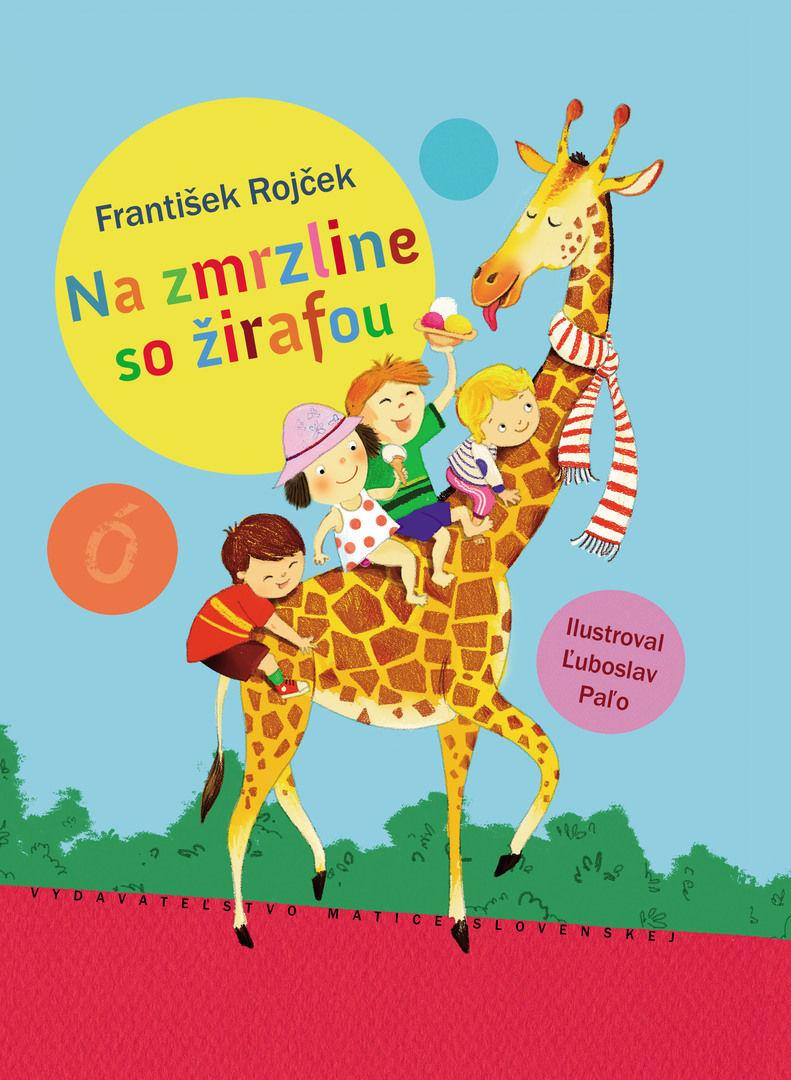 František Rojček - Na zmrzline so žirafou