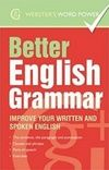Better English Grammar Improve Your Written and Spoken English