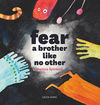 Fear A brother like no other