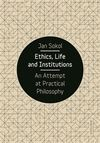 Ethics, Life and Institutions