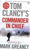 Tom Clancy's Commander-in-Chief : A Jack Ryan Novel