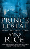 Prince Lestat and the Realms of Atlantis : The Vampire Chronicles 12