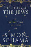 The Story of the Jews : Belonging 1492-1900