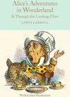 Alice´s Adventures in Wonderland and Through the Looking-Glass : Colour Illustrations
